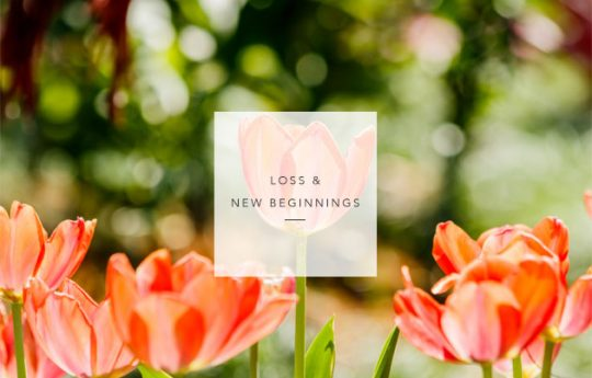 Loss and new beginnings Triune Therapy Group